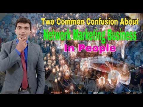 2 Common Confusion About Network Marketing Business In People
