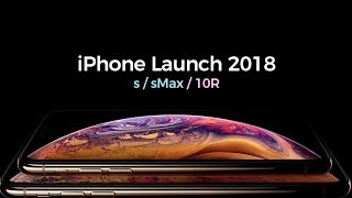 Apple iPhone Launch 2018 | s / sMax / 10R