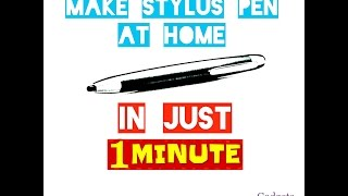 how to make stylus pen at home in just 1 minute   gadgets for fun