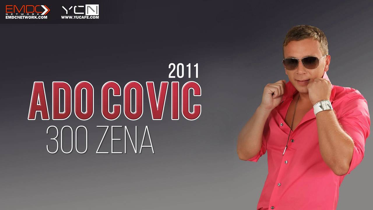 Ado Covic - 2011 - 300 Zena