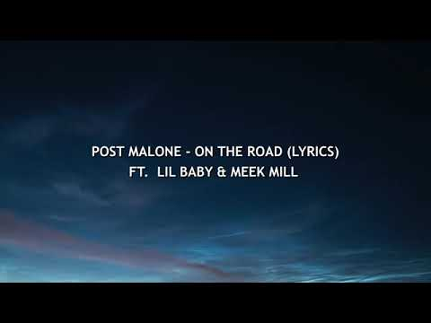 post-malone---on-the-road-feat.-lil-baby-&-meek-mill-(lyrics)
