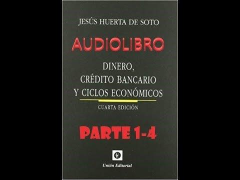 audiolibro-(1-4)-dinero,-crédito-bancario-y-ciclos-económicos--jesús-huerta-de-soto-teoría-austriaca