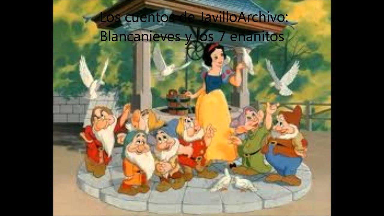 Blanca nieves y los 7 enanitos cuentos infantiles youtube - Blancanieves youtube cuento ...