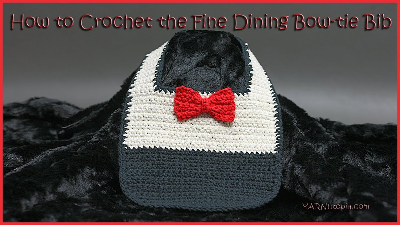 How to Crochet the Fine Dining Bow-tie Bib - YouTube