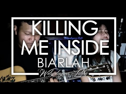 Killing Me Inside - Biarlah (Cover) Feat. Ratih Pradnyaswari