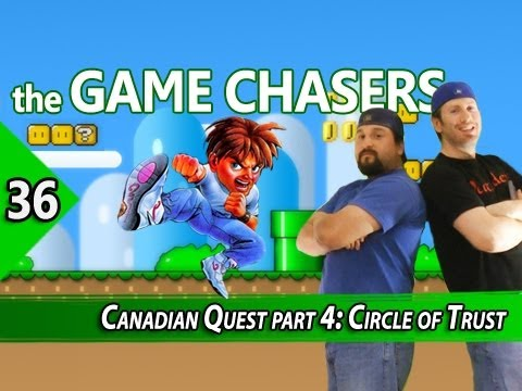 The Game Chasers Ep 36 - Canadian Quest part 4: Circle of Trust