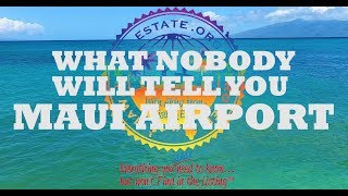 Maui, Hawaii Airport Terminal - From A Hawaii Real Estate Agent ~ Call 808-298-2030