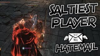 Dark Souls 3: The Saltiest Player Rages (Hatemail Included)