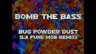 Bomb The Bass - Bug Powder Dust (La Funk Mob Remix)