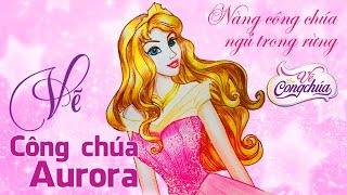 Cách vẽ Aurora - Nàng công chúa ngủ trong rừng của Walt Disney ► Vẽ công chúa