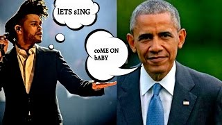 "Barack Obama Sing ""i Feel It Coming"" Featuring The Weekend Vevo"