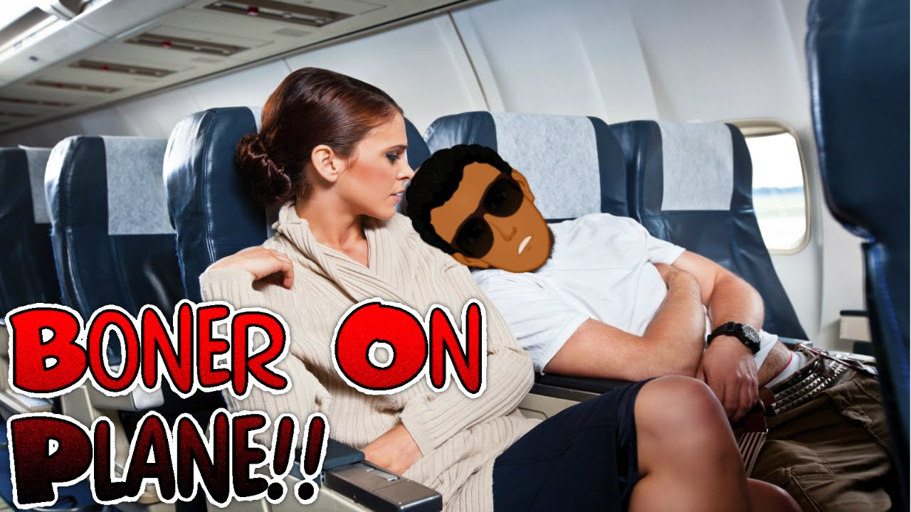 boner (on plane) - youtube