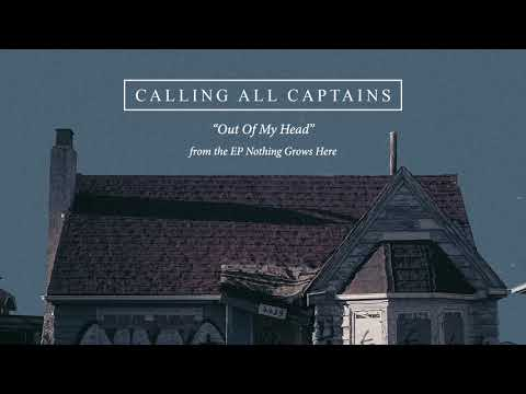 "Calling All Captains ""Out Of My Head"" Mp3"