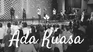Symphony Worship - Ada Kuasa