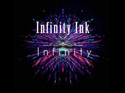 Infinity Ink - Infinity ♫ HQ