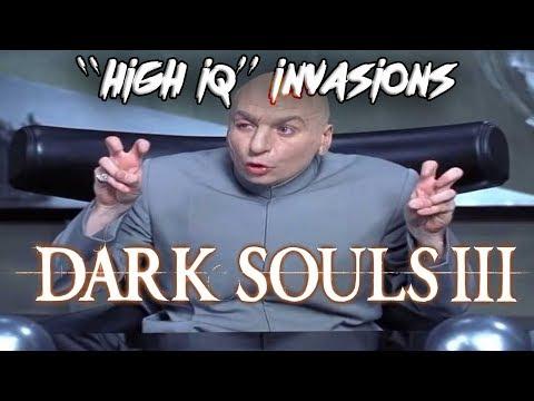 """""""High IQ"""" Invasions - Dark Souls 3"""