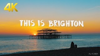 BRIGHTON IN 4K | LONDON-BY-THE-SEA