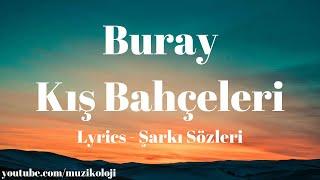 (Lyrics) Buray - Kış Bahçeleri (Şarkı Sözleri)