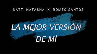 Download Lagu La Mejor Versión de Mí - Natti Natasha ft. Romeo Santos Terbaru