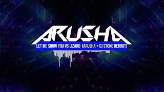 Camisra vs Mauro Picotto  - Let Me Show You vs Lizard  (Arusha & CJ Stone Reboot)