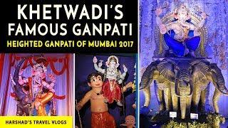 Khetwadi Famous Heighted Ganpati 2017