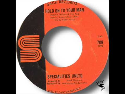 Specialities Unltd   Hold On To Your Man