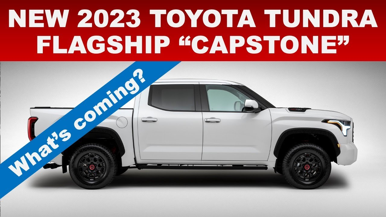 "NEW 2022/2023 TOYOTA TUNDRA FLAGSHIP ""CAPSTONE"" MODEL COMING plus OTHER 2022 TUNDRA UPDATES"