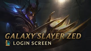 Galaxy Slayer Zed | Login Screen - League of Legends