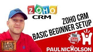 Zoho CRM  - Basic Beginner Setup