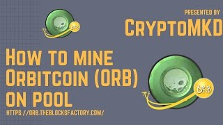 How to mine Orbitcoin ORB on pool