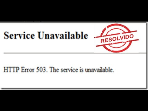 como resolver o erro do 503 service unavailable