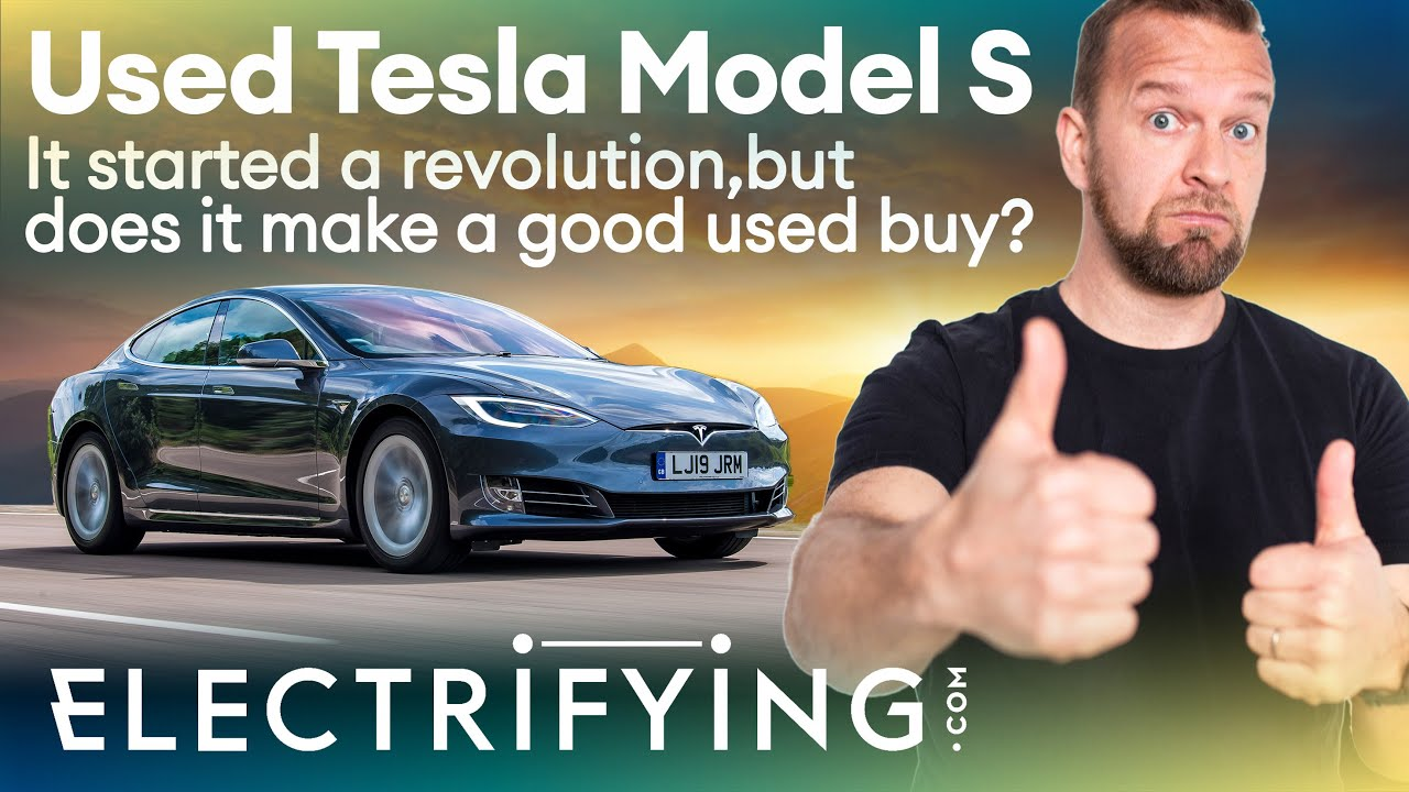 Tesla Model S used buyer's guide & review - It was a pioneer but is it good used? / Electrifying