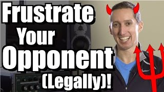 How To Frustrate Your Opponent (Legally)! - Ask Ian #32