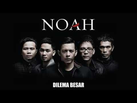 """NOAH FULL ALBUM """"DILEMA BESAR"""""""