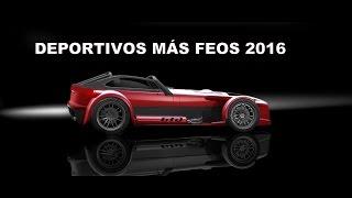 LOS 5 AUTOS DEPORTIVOS MÁS FEOS 2016