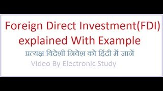 Foreign Direct Investment(FDI) : Concept explained in Hindi