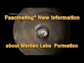 Martian Lake Formation! Fascinating* New* NASA Information*