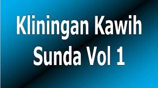 Download Mp3 Kliningan Kawih Sunda Vol 1, Mantap Untuk Waktu Santai