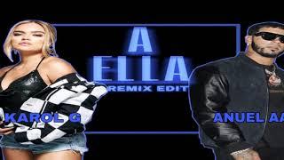 Karol G Ft Anuel AA - A Ella (Remix Edit)