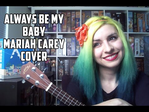 Always Be My Baby Mariah Carey Cover (Ukulele)