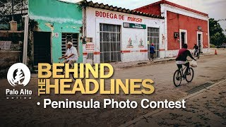 Behind the Headlines - Peninsula Photo Contest