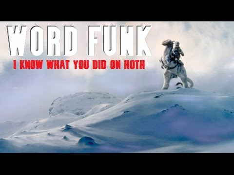 Word Funk #24: I Know What You Did on Hoth