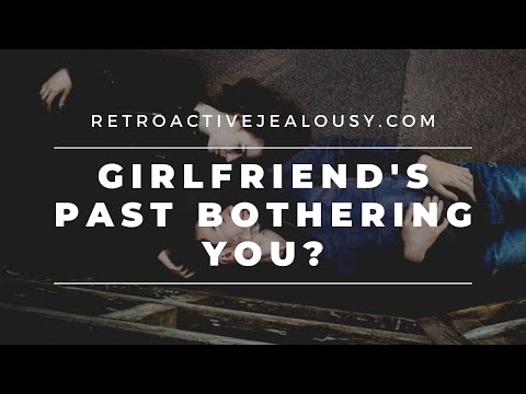 Girlfriend's Past Bothering You? Here's My 7-Step Path to Peace of Mind