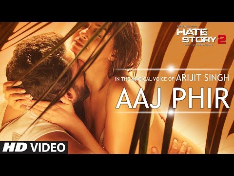 Aaj Phir Video Song | Hate Story 2 | Arijit Singh | Jay Bhanushali | Surveen Chawla Mp3
