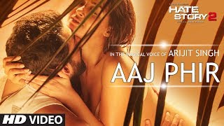 Aaj Phir Video Song , Hate Story 2 , Arijit Singh , Jay Bhanushali , Surveen Chawla