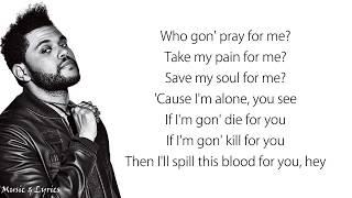 The Weeknd, Kendrick Lamar - Pray For Me (Lyrics / Lyric Video)