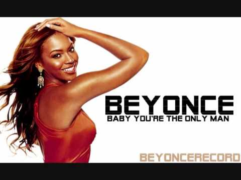 NEW SONG 2010: Beyonce - Baby You're The Only Man (Unreleased) HQ