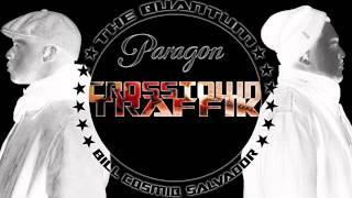 "2. THE QUANTUM | PARAGON - ""CROSSTOWN TRAFFIK"""