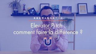 Elevator Pitch  comment faire la différence ? (7 BeMagnetic)
