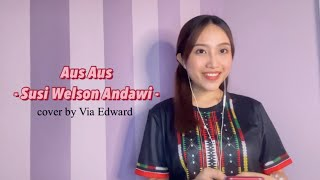 AUS AUS - SUSI WELSON ANDAWI (Cover by Via Edward)